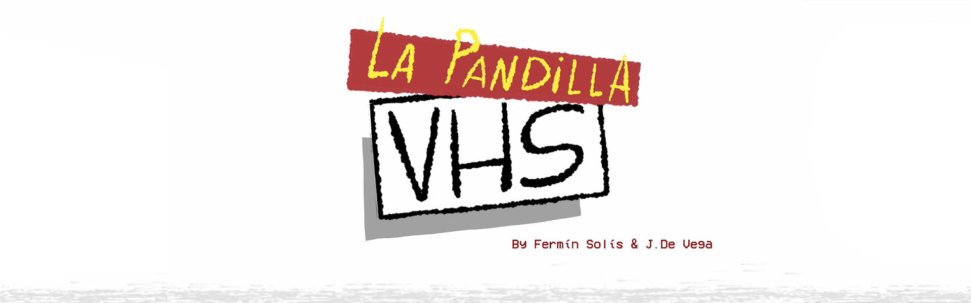 LA PANDILLA V.H.S.